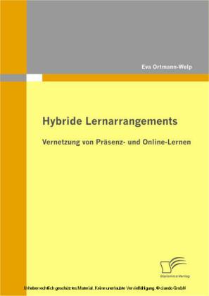 Hybride Lernarrangements: Vernetzung von Präsenz- und Online-Lernen