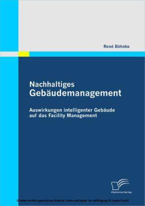 Nachhaltiges Gebäudemanagement: Auswirkungen intelligenter Gebäude auf das Facility Management