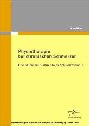 Physiotherapie bei chronischen Schmerzen: Eine Studie zur multimodalen Schmerztherapie