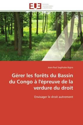 Gérer les forêts du Bassin du Congo à l'épreuve de la verdure du droit