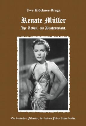 Renate Müller - Ihr Leben ein Drahtseilakt