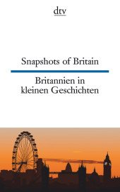 Snapshots of Britain; Britannien in kleinen Geschichten Cover