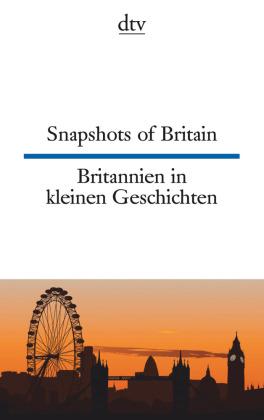 Snapshots of Britain; Britannien in kleinen Geschichten