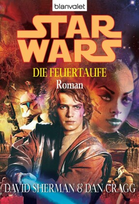 Star Wars. Die Feuertaufe
