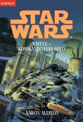 Star Wars. X-Wing. Kommando Han Solo