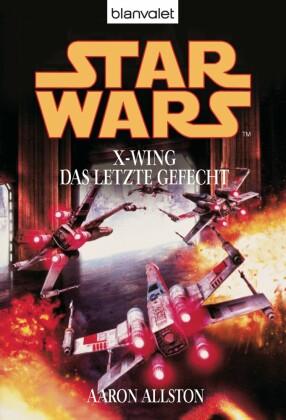 Star Wars. X-Wing. Das letzte Gefecht