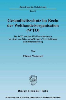 Gesundheitsschutz im Recht der Welthandelsorganisation (WTO).