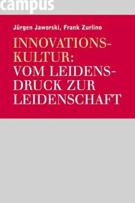 Innovationskultur: Vom Leidensdruck zur Leidenschaft