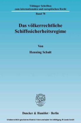 Das völkerrechtliche Schiffssicherheitsregime.