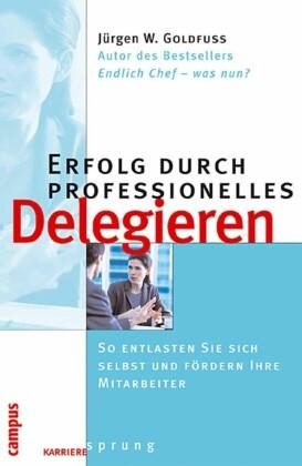 Erfolg durch professionelles Delegieren