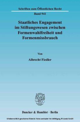 Staatliches Engagement im Stiftungswesen zwischen Formenwahlfreiheit und Formenmissbrauch.
