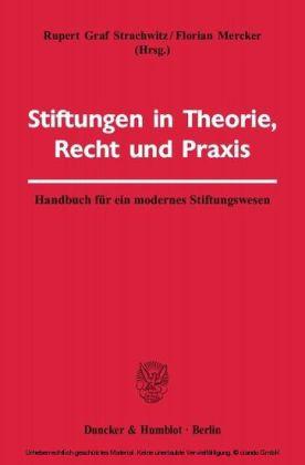 Stiftungen in Theorie, Recht und Praxis.