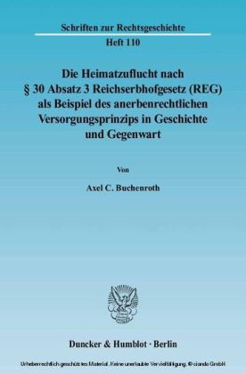 Die Heimatzuflucht nach § 30 Absatz 3 Reichserbhofgesetz (REG) als Beispiel des anerbenrechtlichen Versorgungsprinzips in Geschichte und Gegenwart.
