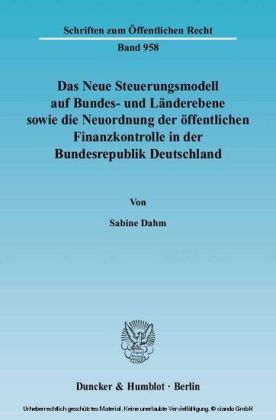 Das Neue Steuerungsmodell auf Bundes- und Länderebene sowie die Neuordnung der öffentlichen Finanzkontrolle in der Bundesrepublik Deutschland.