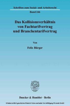 Das Kollisionsverhältnis von Fachtarifvertrag und Branchentarifvertrag.