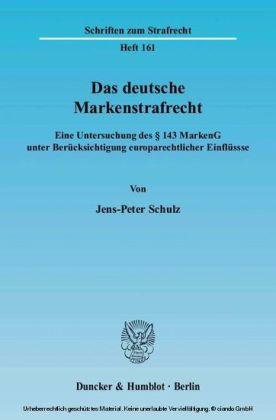 Das deutsche Markenstrafrecht.
