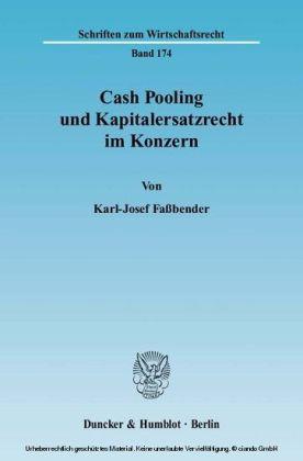 Cash Pooling und Kapitalersatzrecht im Konzern.