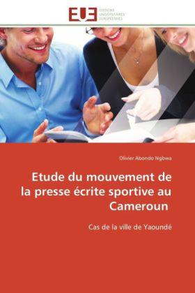 Etude du mouvement de la presse écrite sportive au Cameroun