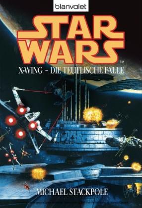 Star Wars. X-Wing. Die teuflische Falle
