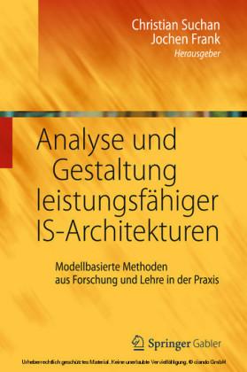 Analyse und Gestaltung leistungsfähiger IS-Architekturen
