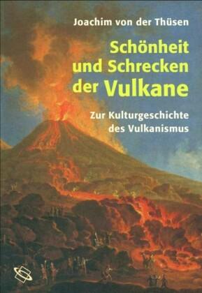 Schönheit und Schrecken der Vulkane