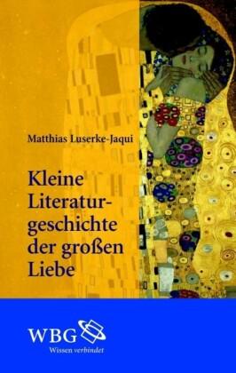 Kleine Literaturgeschichte der großen Liebe