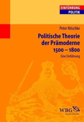 Politische Theorie der Prämoderne 1500-1800