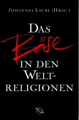 Das Böse in den Weltreligionen
