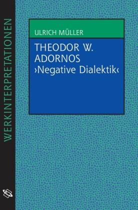 Theodor W. Adornos 'Negative Dialektik'