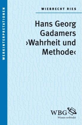 Gadamers 'Wahrheit und Methode'