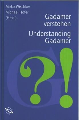 Gadamer verstehen /Understanding Gadamer
