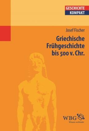 Griechische Frühgeschichte bis 500 v. Chr.