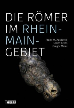 Die Römer im Rhein-Main-Gebiet