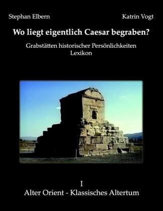 Wo liegt eigentlich Caesar begraben?