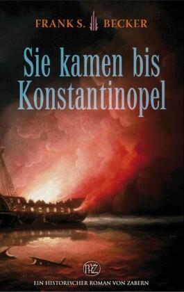 Sie kamen bis Konstantinopel