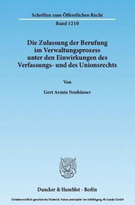 Die Zulassung der Berufung im Verwaltungsprozess unter den Einwirkungen des Verfassungs- und des Unionsrechts.