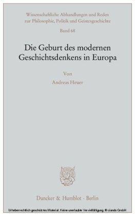 Die Geburt des modernen Geschichtsdenkens in Europa.