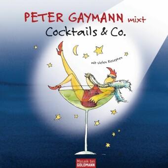 Peter Gaymann mixt - Cocktails & Co. -