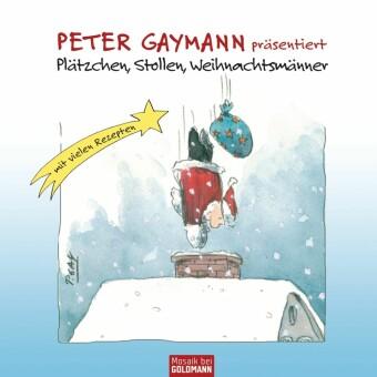 Peter Gaymann präsentiert - Plätzchen, Stollen, Weihnachtsmänner