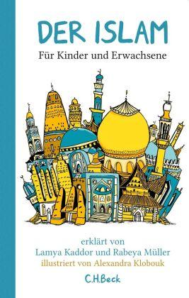 Der Islam - Für Kinder und Erwachsene erklärt