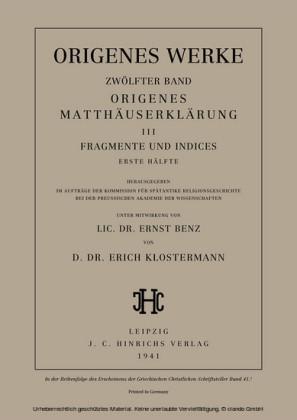 Origenes Matthäuserklärung III: Fragmente und Indices, Erste Hälfte