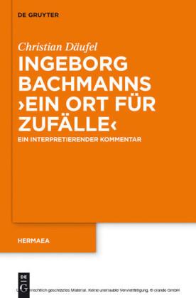 Ingeborg Bachmanns 'Ein Ort für Zufälle'