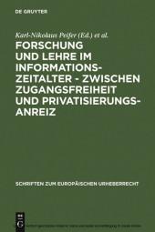 Forschung und Lehre im Informationszeitalter - zwischen Zugangsfreiheit und Privatisierungsanreiz
