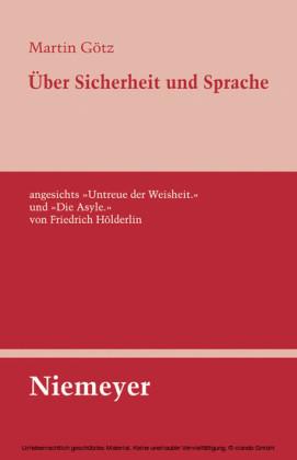 """Über Sicherheit und Sprache angesichts """"Untreue der Weisheit."""" und """"Die Asyle."""" von Friedrich Hölderlin"""
