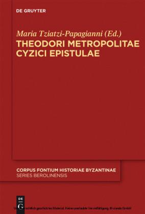Theodori Metropolitae Cyzici Epistulae