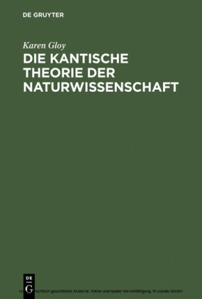 Die Kantische Theorie der Naturwissenschaft
