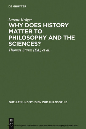 Why Does History Matter to Philosophy and the Sciences?