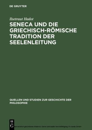 Seneca und die griechisch-römische Tradition der Seelenleitung