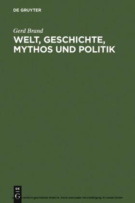 Welt, Geschichte, Mythos und Politik