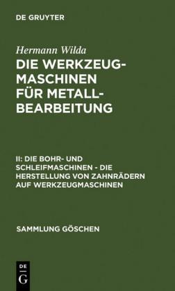 Die Bohr- und Schleifmaschinen - Die Herstellung von Zahnrädern auf Werkzeugmaschinen